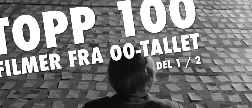 Filmfrelst #36: Topp 100 – Del 1/2