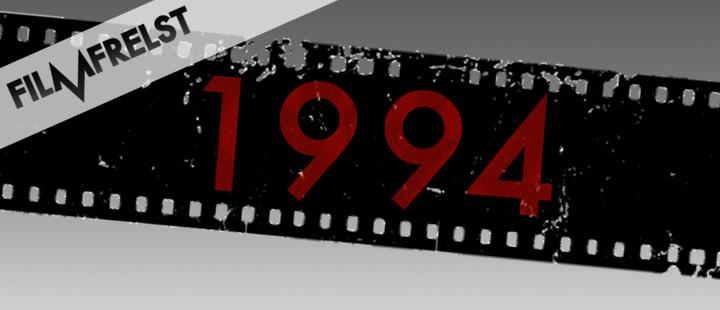 Filmfrelst #93: Filmåret 1994
